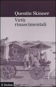 Libro Virtù rinascimentali Quentin Skinner