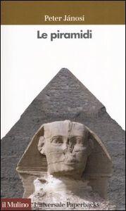 Foto Cover di Le piramidi, Libro di Peter Jánosi, edito da Il Mulino