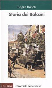 Foto Cover di Storia dei Balcani, Libro di Edgar Hösch, edito da Il Mulino