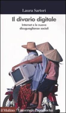 Il divario digitale. Internet e le nuove disuguaglianze sociali - Laura Sartori - copertina