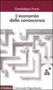 Libro L' economia della conoscenza Dominique Foray