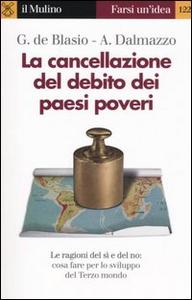 Libro La cancellazione del debito dei paesi poveri Guido De Blasio , Alberto Dalmazzo