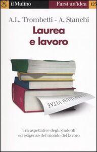 Libro Laurea e lavoro Anna Laura Trombetti Budriesi , Alberto Stanchi