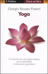 Foto Cover di Yoga, Libro di Giorgio R. Franci, edito da Il Mulino