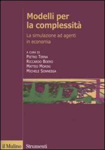 Foto Cover di Modelli per la complessità. La simulazione ad agenti in economia, Libro di  edito da Il Mulino