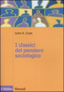 I classici del pensiero sociologico - Lewis A. Coser - copertina