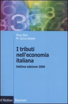 I tributi nell'economia italiana - Paolo Bosi,Maria Cecilia Guerra - copertina