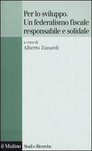 Libro Per lo sviluppo. Un federalismo fiscale responsabile e solidale