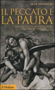 Il peccato e la paura. L'idea di colpa in Occidente dal XII al XVIII secolo - Jean Delumeau - copertina