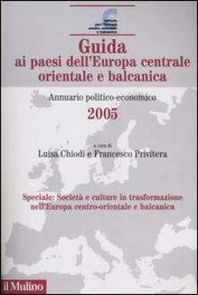 Filippodegasperi.it Guida ai paesi dell'Europa centrale orientale e balcanica. Annuario politico-economico 2005 Image