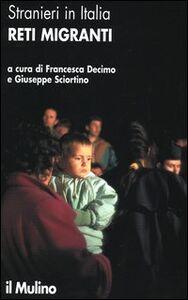 Foto Cover di Stranieri in Italia. Reti migranti, Libro di  edito da Il Mulino