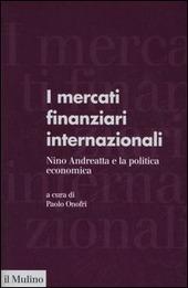 I mercati finanziari internazionali. Nino Andreatta e la politica economica
