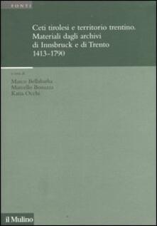 Secchiarapita.it Ceti tirolesi e territorio trentino. Materiali dagli archivi di Innsbruck e di Trento (1413-1790) Image