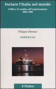 L' istituto mobiliare italiano. Vol. 3: Portare l'Italia nel mondo. L'IMI e il credito all'esportazione 1950-1991.