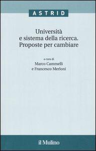 Libro Università e sistema della ricerca. Proposte per cambiare