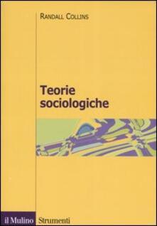 Teorie sociologiche - Randall Collins - copertina