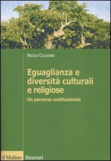Ilmeglio-delweb.it Eguaglianza e diversità culturali e religiose. Un percorso costituzionale Image