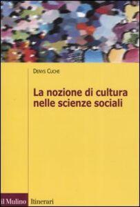 Libro La nozione di cultura nelle scienze sociali Denys Cuche