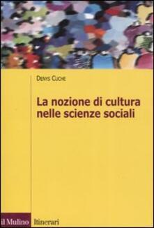 La nozione di cultura nelle scienze sociali - Denys Cuche - copertina