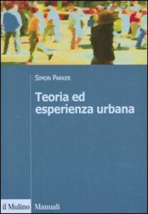 Libro Teoria ed esperienza urbana Simon Parker