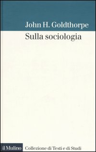 Libro Sulla sociologia John H. Goldthorpe