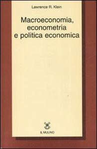 Libro Macroeconomia, econometria e politica economica Lawrence R. Klein