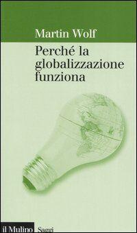 Perché la globalizzazione funziona