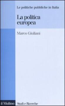 La politica europea - Marco Giuliani - copertina
