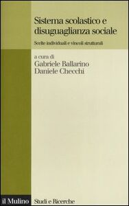 Libro Sistema scolastico e disuguaglianza sociale. Scelte individuali e vincoli strutturali
