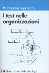 Libro I test nelle organizzazioni Piergiorgio Argentero