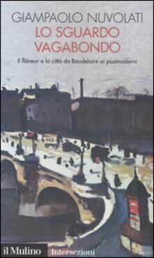 Antondemarirreguera.es Lo sguardo vagabondo. Il flâneur e la città da Baudelaire ai postmoderni Image