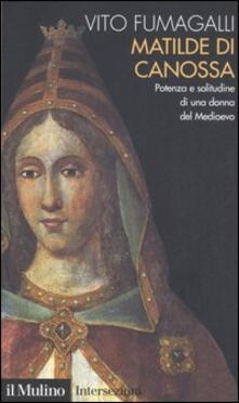 Ipabsantonioabatetrino.it Matilde di Canossa. Potenza e solitudine di una donna del Medioevo Image