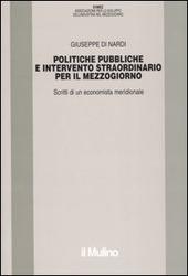 Politiche pubbliche e intervento straordinario. Scritti di un economista meridionale
