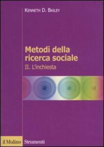Metodi della ricerca sociale. Vol. 2: L'inchiesta.