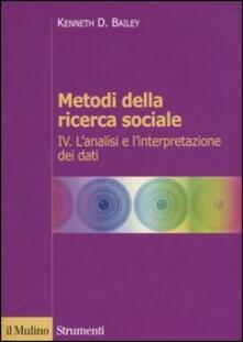 Daddyswing.es Metodi della ricerca sociale. Vol. 4: L'analisi e l'interpretazione dei dati. Image