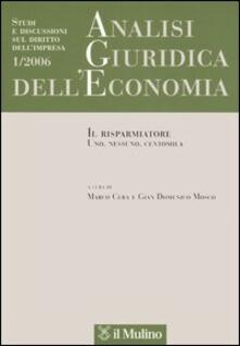 Analisi giuridica dell'economia (2006). Vol. 1: Il risparmiatore. Uno, nessuno, centomila. - copertina