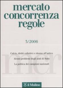 Mercato concorrenza regole (2006). Vol. 3 - copertina