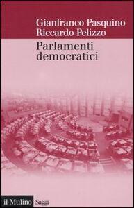 Libro Parlamenti democratici Gianfranco Pasquino , Riccardo Pelizzo