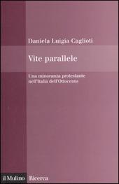 Vite parallele. Una minoranza protestante nell'Italia dell'Ottocento