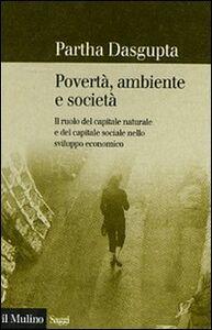 Libro Povertà, ambiente e società Partha Dasgupta