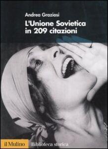 Foto Cover di L' Unione Sovietica in 209 citazioni., Libro di Andrea Graziosi, edito da Il Mulino