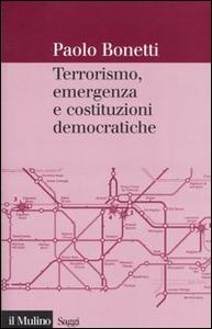 Libro Terrorismo, emergenza e costituzioni democratiche Paolo Bonetti