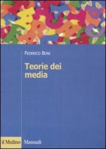Libro Teorie dei media Federico Boni