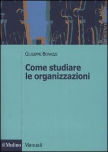 Come studiare le organizzazioni