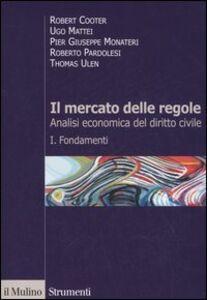 Foto Cover di Il mercato delle regole. Analisi economica del diritto civile. Vol. 1: Fondamenti., Libro di  edito da Il Mulino