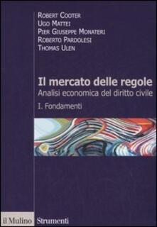 Il mercato delle regole. Analisi economica del diritto civile. Vol. 1: Fondamenti..pdf