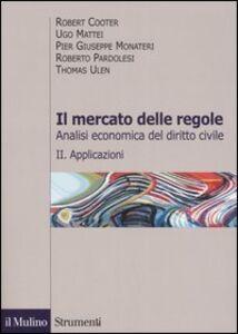 Libro Il mercato delle regole. Analisi economica del diritto civile. Vol. 2: Applicazioni.