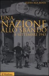 Una nazione allo sbando. 8 settembre 1943