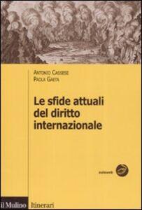 Foto Cover di Le sfide attuali del diritto internazionale, Libro di Antonio Cassese,Paola Gaeta, edito da Il Mulino