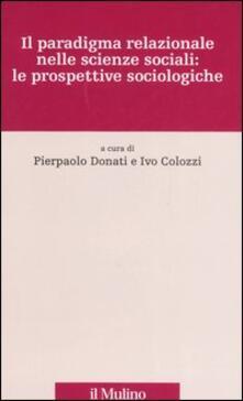 Il paradigma relazionale nelle scienze sociali: le prospettive sociologiche - copertina